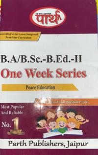 Parth One Week Series B.Sc/B.A B.Ed Peace Education (Question-Answer Series)  - Online Book Mart