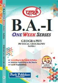 Geography - Physical Geography B.A. Part - I Paper - I Parth One Week Series