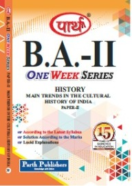 History (Main Trends In The Cultural History of India) B.A. Part - II Paper - II Parth One Week Series