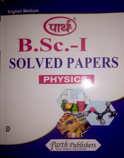 BSC Ist Year Physics Solved Papers (MDS)